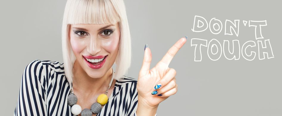 Finger weg! 5 Dinge, die Sie niemals anfassen sollten